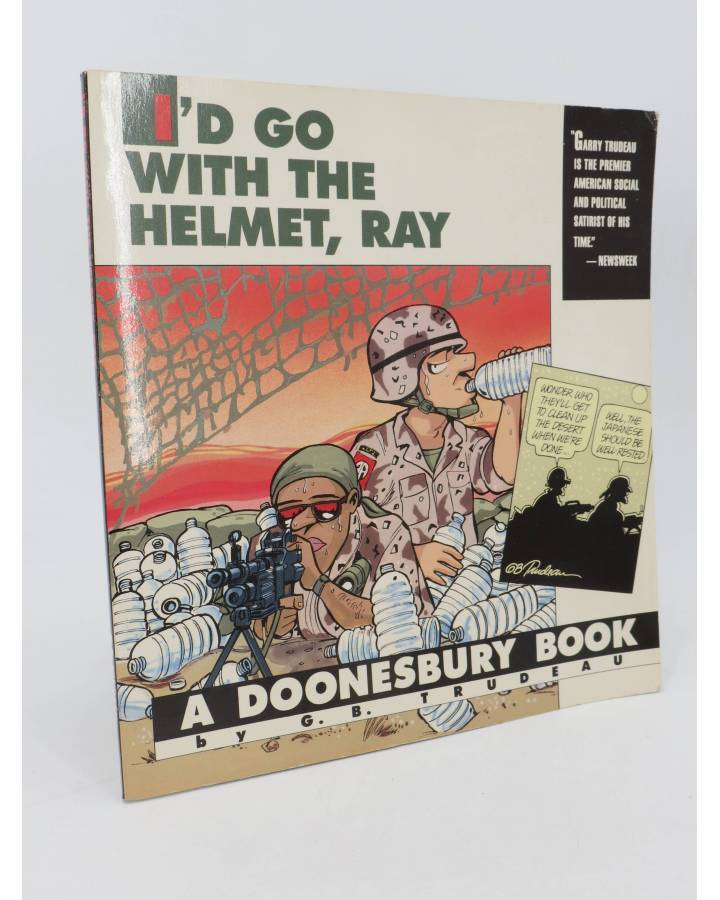 Cubierta de I'D GO WITH THE HELMET RAY. A DOONESBURY BOOK TPB (G.B. Trudeau) Andrews and McMeel 1991