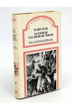 Cubierta de EL LIBRO AGUILAR 89. EL REY LEAR / SUEÑO DE UNA NOCHE DE VERANO (William Shakespeare) Aguilar 1990