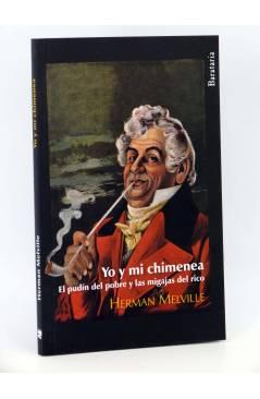 Cubierta de YO Y MI CHIMENEA / EL PUDING DEL POBRE Y LAS MIGAJAS DEL RICO (Herman Melville) Barataria 2012