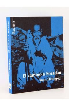 Cubierta de COL BÁRBAROS. EL CAMINO A SORADAN (Yoon Heung-Gil) Barataria 2009