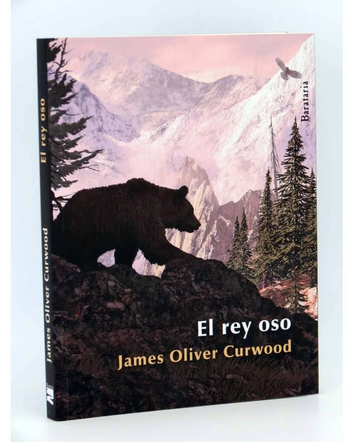 Cubierta de COL BÁRBAROS. EL REY OSO (James Oliver Curwood) Barataria 2013