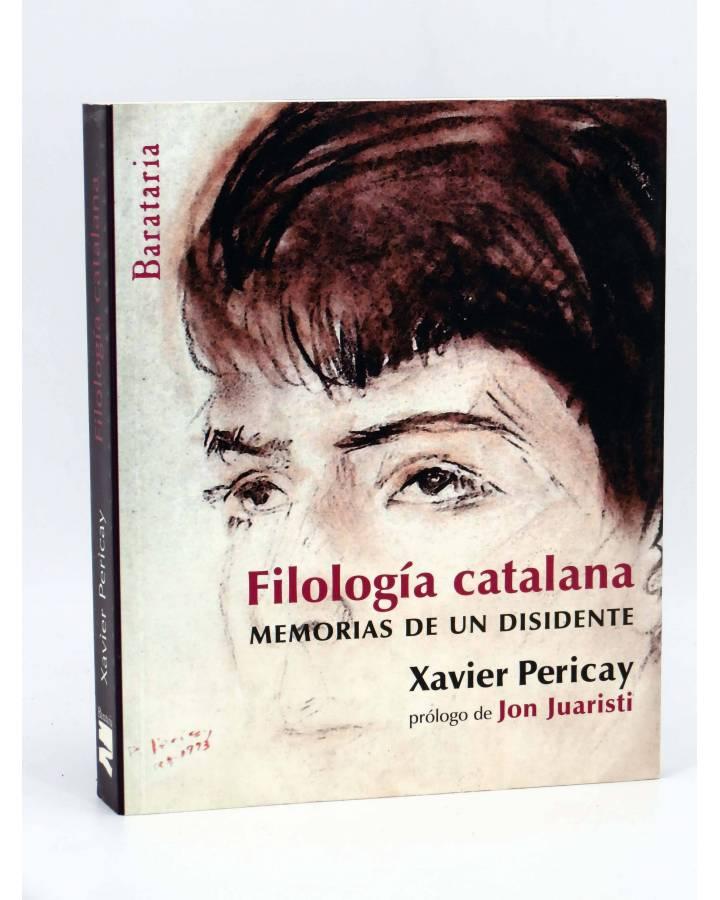Cubierta de FILOLOGIA CATALANA: MEMORIAS DE UN DISIDENTE (Xavier Pericay) Barataria 2009