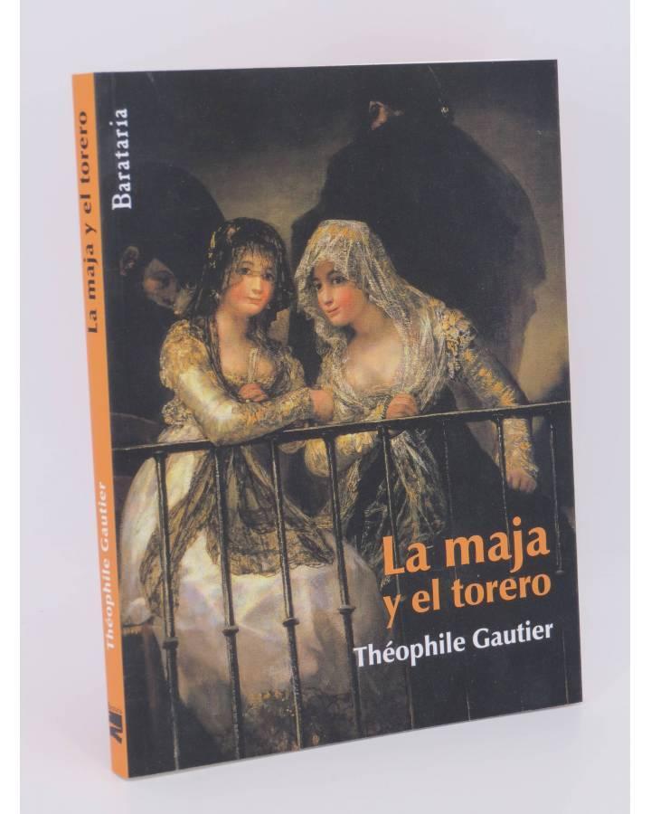 Cubierta de COL BÁRBAROS. LA MAJA Y EL TORERO (Théophile Gautier) Barataria 2011