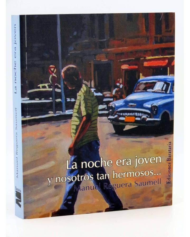 Cubierta de LA NOCHE ERA JOVEN Y NOSOTROS TAN HERMOSOS (Manuel Reguera) Barataria 2008