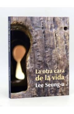 Cubierta de COL BÁRBAROS. LA OTRA CARA DE VIDA (Lee Seung-U) Barataria 2011