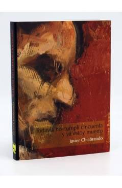 Cubierta de TODAVIA NO CUMPLI CINCUENTA Y YA ESTOY MUERTO (Javier Chiabrando) Barataria 2006