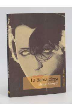 Cubierta de LA DAMA CIEGA (Miquel Silvestre) Barataria 2005