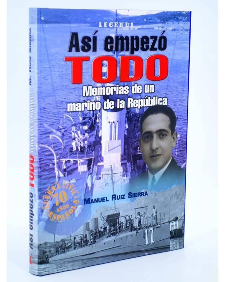 Cubierta de ASÍ EMPEZÓ TODO. MEMORIAS DE UN MARINO DE LA REPÚBLICA (Manuel Ruiz Sierra) Quirón 2005