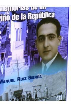 Contracubierta de ASÍ EMPEZÓ TODO. MEMORIAS DE UN MARINO DE LA REPÚBLICA (Manuel Ruiz Sierra) Quirón 2005