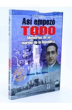 Muestra 1 de ASÍ EMPEZÓ TODO. MEMORIAS DE UN MARINO DE LA REPÚBLICA (Manuel Ruiz Sierra) Quirón 2005
