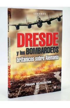 Cubierta de LEGENDI. DRESDE Y LOS BOMBARDEOS BRITÁNICOS SOBRE ALEMANIA (Frank Musgrove) Quirón 2005
