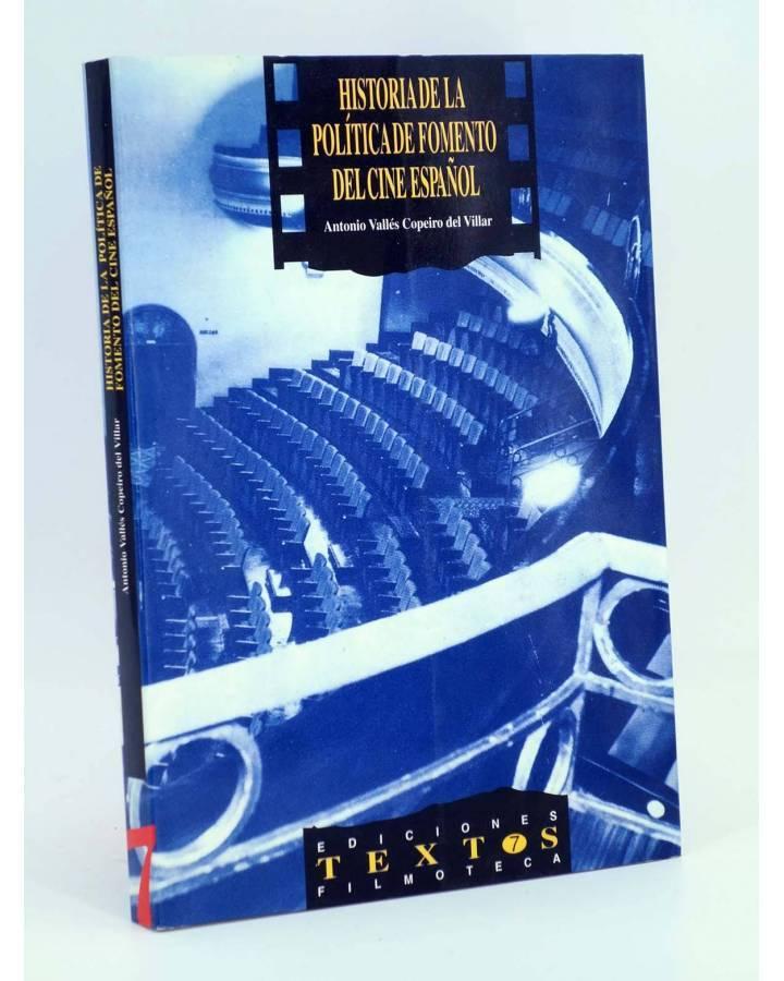 Cubierta de HISTORIA DE LA POLÍTICA DE FOMENTO DEL CINE ESPAÑOL (A. Vallés Copeiro Del Villar) Filmoteca Valenciana 1992