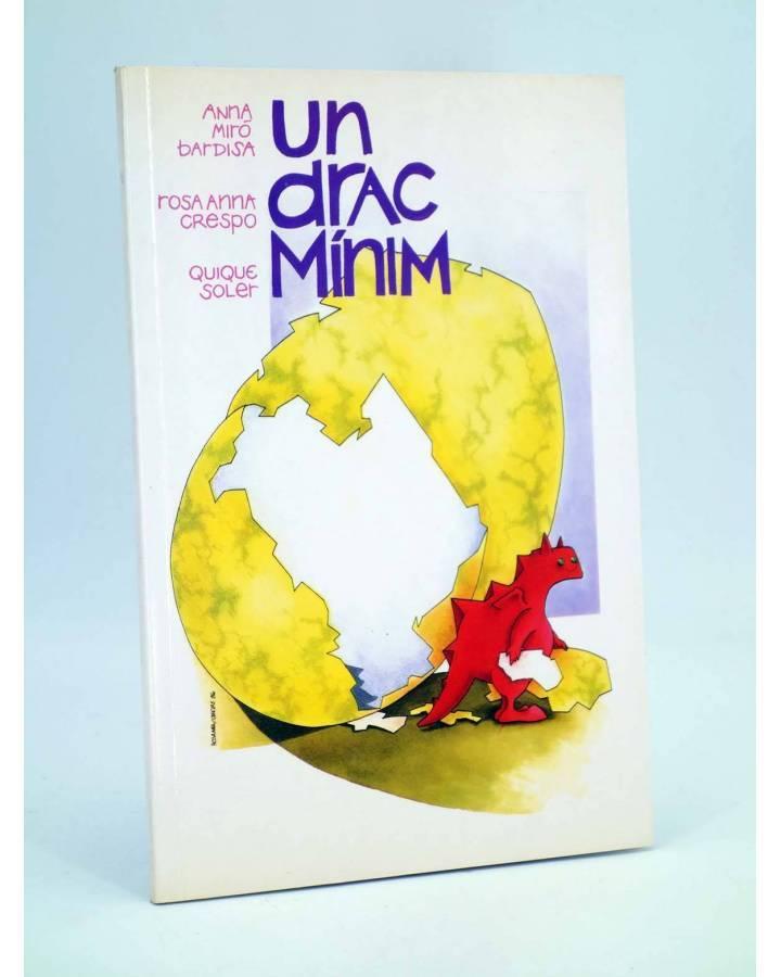 Cubierta de UN DRAC MÍNIM (Anna Miró Bardisa / Rosa Anna Crespo / Quique Soler) Generalitat Valenciana 1989