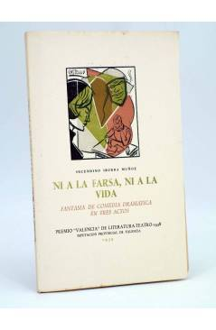 Cubierta de NI A LA FARSA NI A LA VIDA FANTASÍA DE COMEDIA DRAMÁTICA (Secundino Iborra Muñoz) DPV 1959