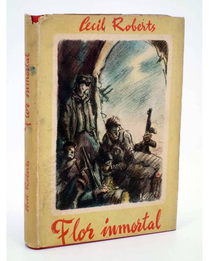 Cubierta de LAS NOVELAS DE LA GUERRA FLOR INMORTAL (Cecil Roberts) Luís de Caralt 1947