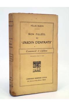Cubierta de MON FILLEUL AU JARDIN D'ENFANTS. COMMENT IL S'ELEVE (Felix Klein) Armand Colin 1920