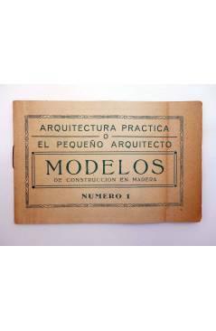 Cubierta de ARQUITECTURA PRÁCTICA O EL PEQUEÑO ARQUITECTO. MODELOS DE CONSTRUCCIÓN EN MADERA NÚMERO 1. ORIGINAL (No Acre