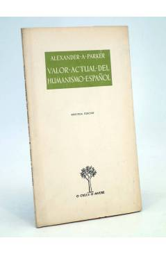 Cubierta de O CRECE O MUERE 7. VALOR ACTUAL DEL HUMANISMO ESPAÑOL (Alexander A. Parker) Rialp 1956