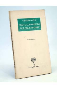 Cubierta de O CRECE O MUERE 10. ESPAÑA Y LA CONTRARREFORMA EN LA OBRA DE BURCKHARDT (Werner Kaegi) Rialp 1956