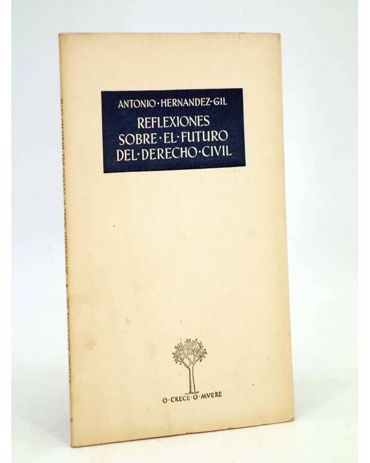 Cubierta de O CRECE O MUERE 118. REFLEXIONES SOBRE EL FUTURO DEL DERECHO CIVIL (A Hernández Gil) Rialp 1958