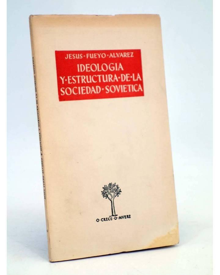 Cubierta de O CRECE O MUERE 147. IDEOLOGÍA Y ESTRUCTURA DE LA SOCIEDAD SOVIÉTICA (J Fueyo Álvarez) Rialp 1961