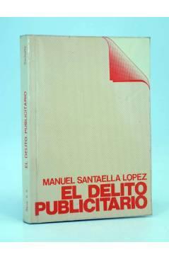 Cubierta de EL DELITO PUBLICITARIO. ASPECTOS PENALES DE LA COMUNICACIÓN (M Santaella López) Reus 1981