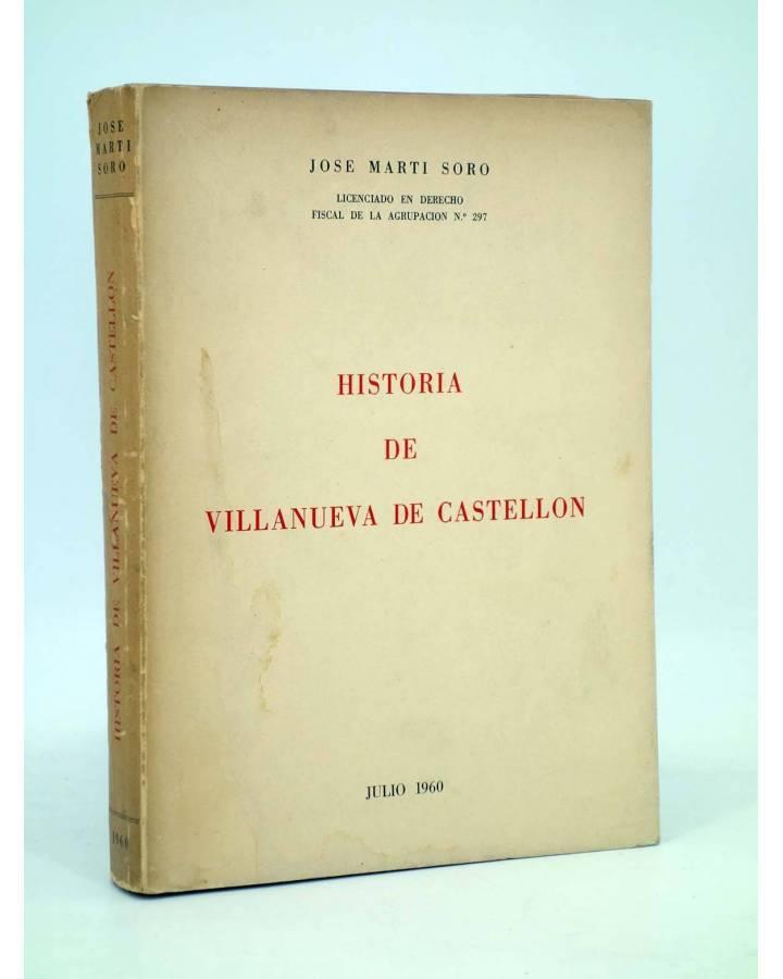 Cubierta de HISTORIA DE VILLANUEVA DE CASTELLÓN (José Martí Soro) Valencia 1960