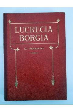 Muestra 3 de LUCRECIA BORGIA: MEMORIAS DE SATANÁS (Manuel Fernández Y González) El Mercantil Valenciano 1920