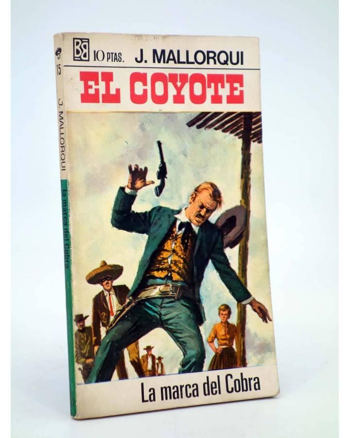 Cubierta de EL COYOTE 15. LA MARCA DEL COBRA (José Mallorquí) Bruguera 1968