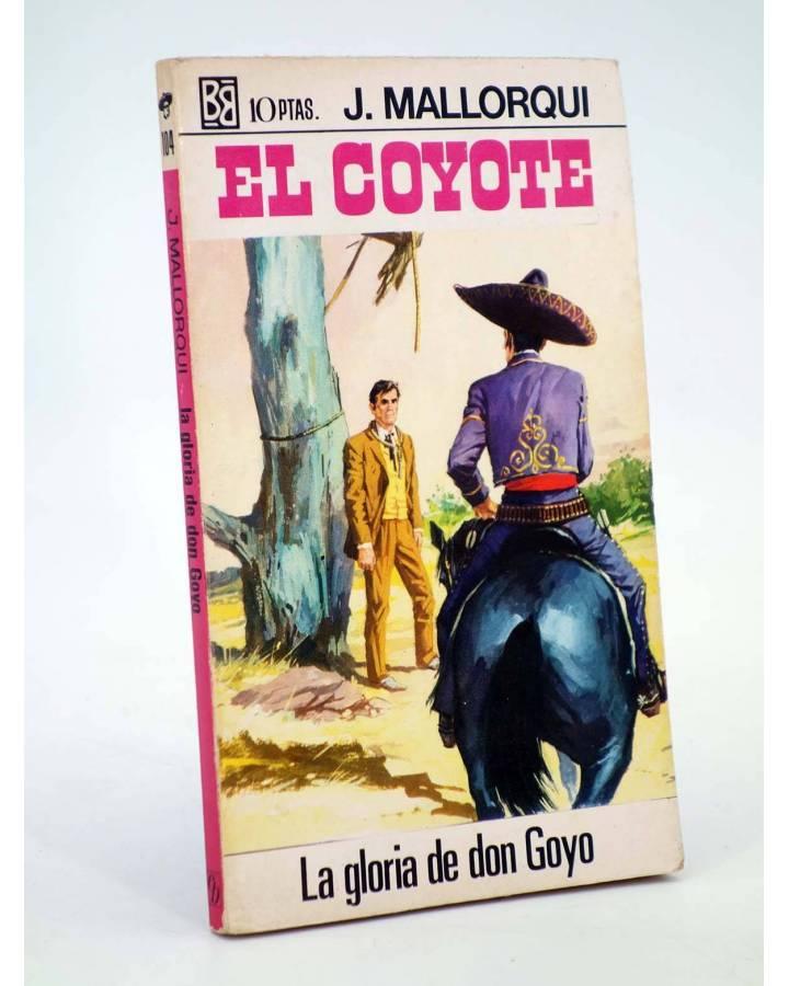 Cubierta de EL COYOTE 104. LA GLORIA DE DON GOYO (José Mallorquí) Bruguera 1971