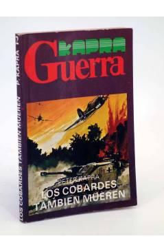 Cubierta de KAPRA GUERRA 2. LOS COBARDES TAMBIÉN MUEREN (Peter Kapra) Helios Barc. 1982