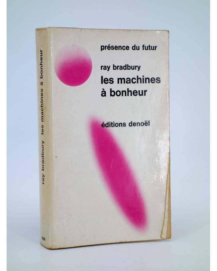 Cubierta de PRESENCE DU FUTUR 82. LES MACHINES A BONHEUR (Ray Bradbury) Denoël 1965