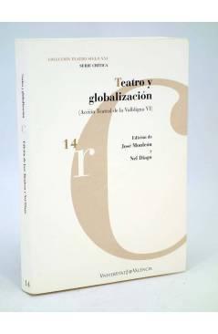 Cubierta de TEATRO Y GLOBALIZACIÓN. ACCCIÓN TEATRAL DE LA VALLDIGNA VI (José Monleón / Nel Diago) Universitat de Barcelo