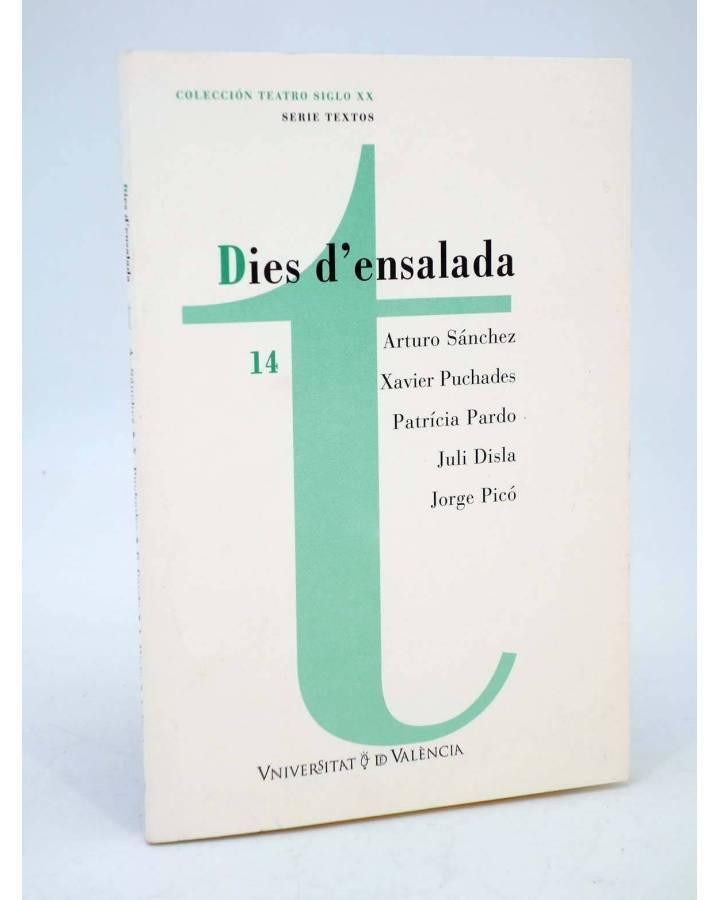 Cubierta de COLECCIÓN TEATRO SIGLO XX. SERIE TEXTOS 14. DIES D'ENSALADA (Vvaa) Universitat de Barcelona 2001