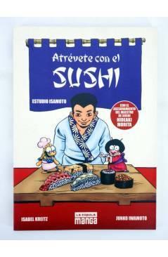Contracubierta de ATREVETE CON EL SUSHI. ESTUDIO ISAMOTO. MANGA (I. Kreitz / J. Iwamoto) La Cúpula 2005