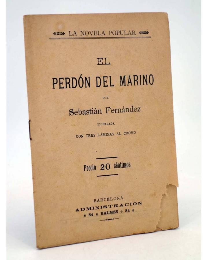 Cubierta de LA NOVELA POPULAR. EL PERDÓN DEL MARINO (Sebastián Fernández) La Novela Popular 1930