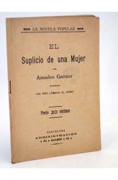 Cubierta de LA NOVELA POPULAR. EL SUPLICIO DE UNA MUJER (Amadeo Garnier) La Novela Popular 1930