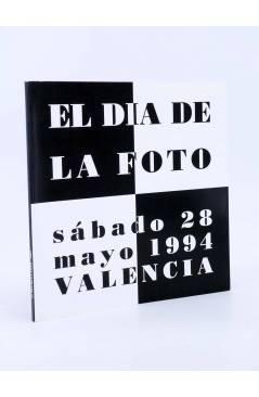 Cubierta de EL DÍA DE LA FOTO SÁBADO 28 MAYO 1994 VALENCIA (Vvaa) Amigos del Día de la Foto 1994
