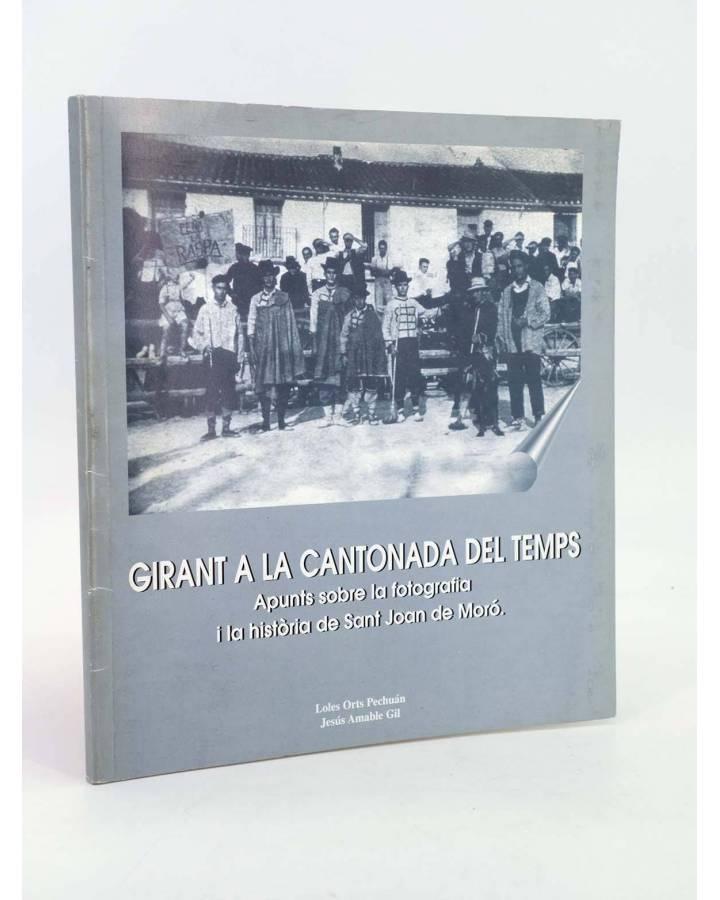 Cubierta de GIRANT LA CANTONADA DEL TEMPS APUNTS SOBRE LA FOTOGRAFIA I LA HISTORIA DE SANT JOAN DE MORO (Loles Orts Pecu