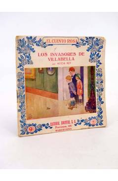 Cubierta de EL CUENTO ROSA 9. LOS INVASORES DE VILLABELLA (Alicia Rey / Bocquet) Juventud 1930