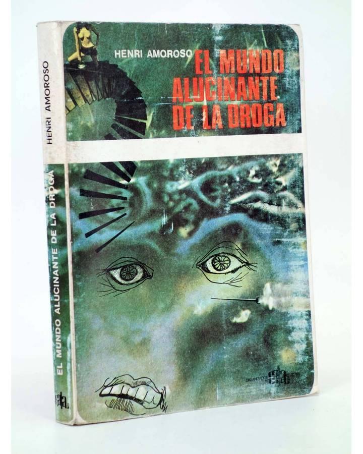Cubierta de EL MUNDO ALUCINANTE DE LA DROGA (Henri Amoroso) Organización Sala 1972