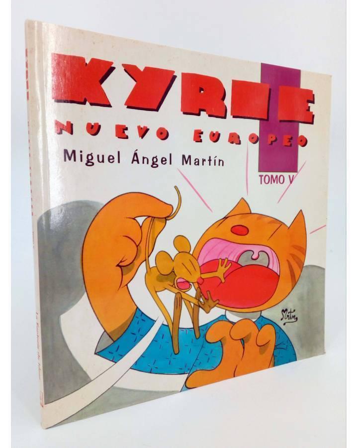 Cubierta de KYRIE NUEVO EUROPEO TOMO 5 V (Miguel Ángel Martin Mrtn) La Factoría de Ideas 1996