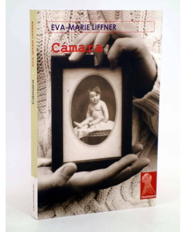 Cubierta de TROPISMOS. CÁMARA (Eva Marie Liffner) Témpora 2005