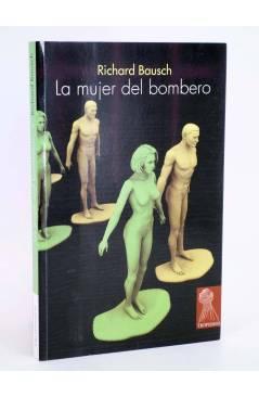 Cubierta de TROPISMOS. LA MUJER DEL BOMBERO (Richard Bausch) Témpora 2006