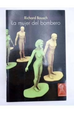 Contracubierta de TROPISMOS. LA MUJER DEL BOMBERO (Richard Bausch) Témpora 2006