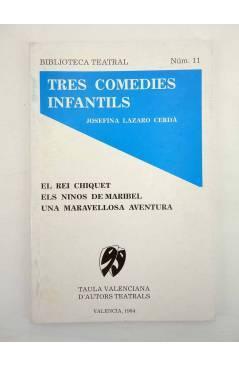 Cubierta de BIBLIOTECA TEATRAL 11. TRES COMEDIES INFANTILS (Josefina Lázaro Cerdà) Taula Valenciana d'Autors Teatrals 19