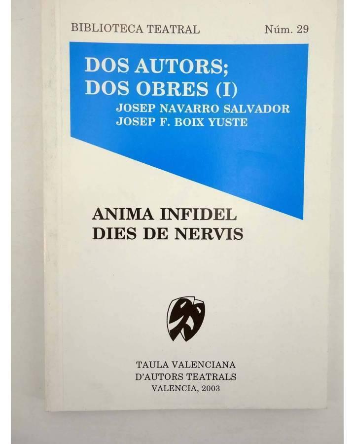 Cubierta de BIBLIOTECA TEATRAL 29. DOS AUTORS DOS OBRES I (J Navarro Salvador / J F Boix Yuste) 2003