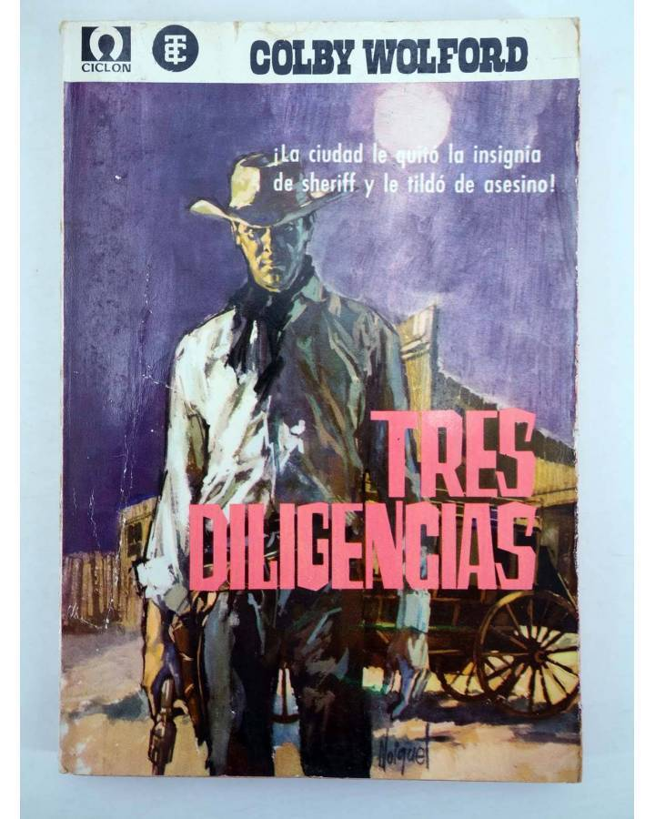 Cubierta de COLECCIÓN CICLÓN 18. TRES DILIGENCIAS (Colby Wolford) Toray 1963