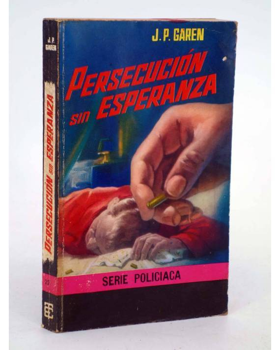 Cubierta de SERIE POLICIACA 22. PERSECUCIÓN SIN ESPERANZA (J.P. Garen) Toray 1964