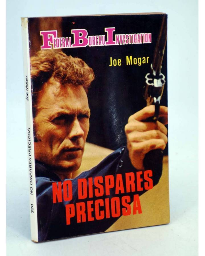 Cubierta de FBI FEDERAL BUREAU INVESTIGATION 320. NO DISPARES PRECIOSA (Joe Mogar) Producciones Editoriales 1982